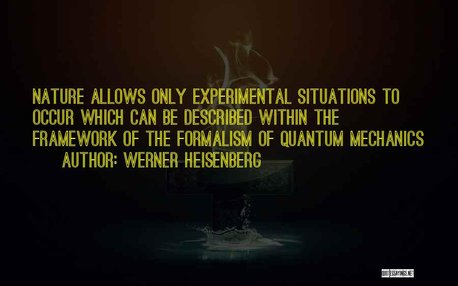 Formalism Quotes By Werner Heisenberg