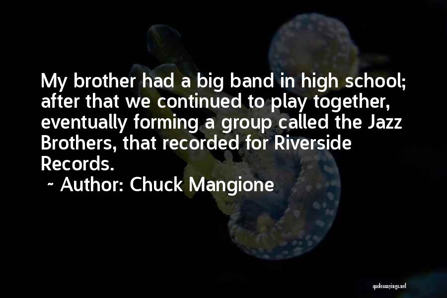 Forming A Band Quotes By Chuck Mangione