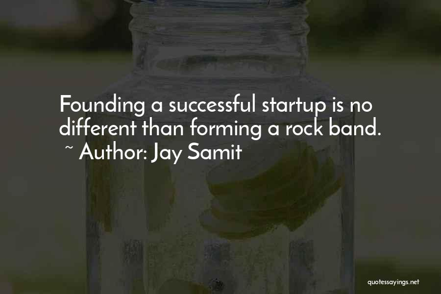 Forming A Band Quotes By Jay Samit