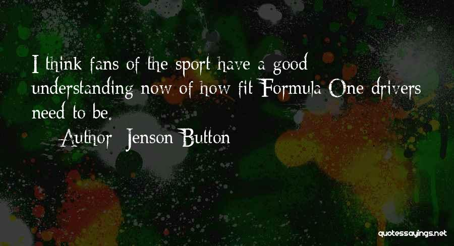Formula One Drivers Quotes By Jenson Button