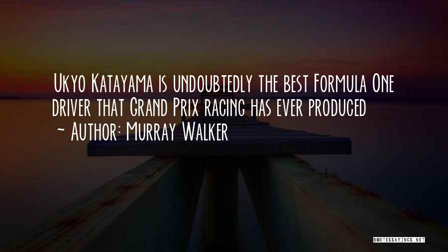Formula One Drivers Quotes By Murray Walker
