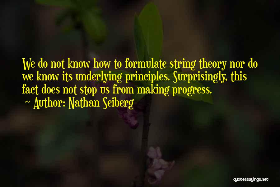 Formulate Quotes By Nathan Seiberg