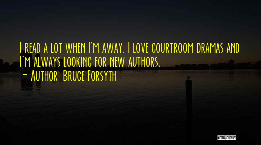 Forsyth Quotes By Bruce Forsyth