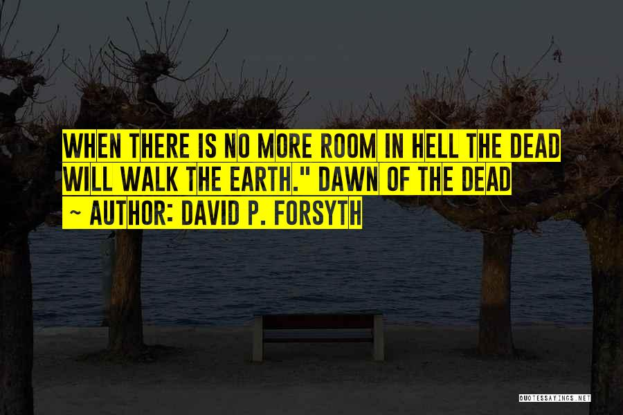 Forsyth Quotes By David P. Forsyth
