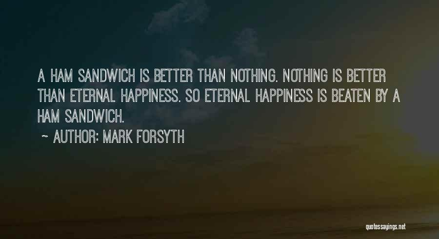 Forsyth Quotes By Mark Forsyth