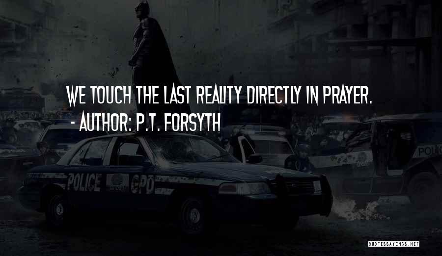 Forsyth Quotes By P.T. Forsyth
