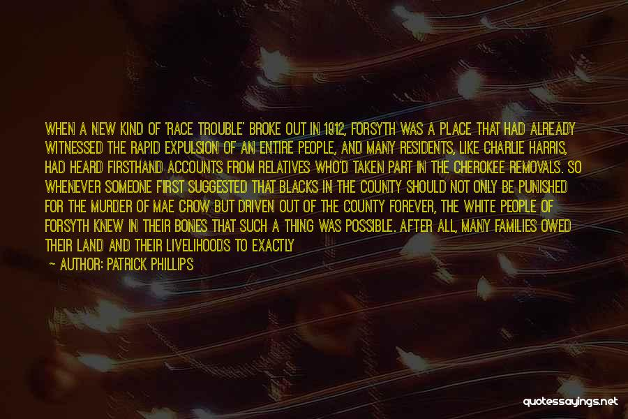 Forsyth Quotes By Patrick Phillips