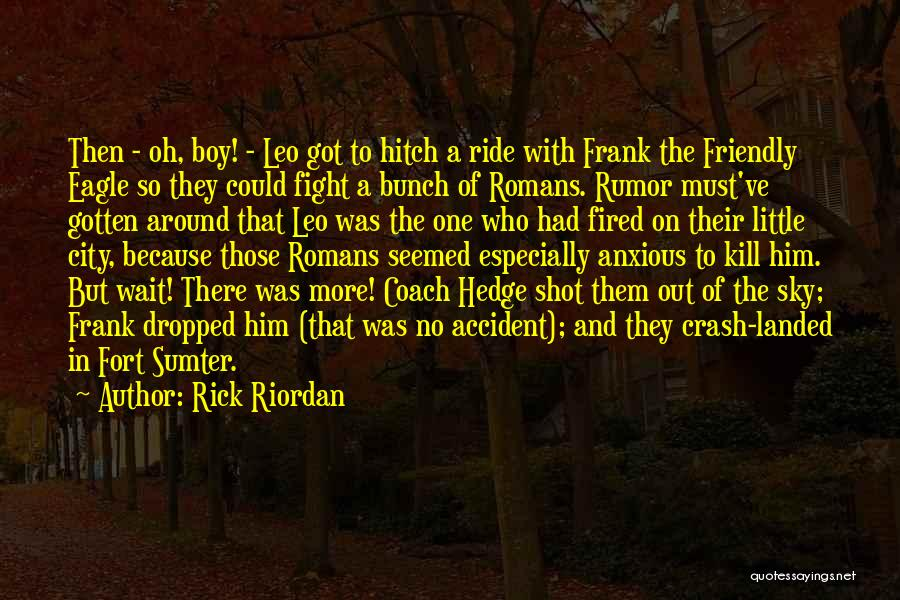 Fort Sumter Quotes By Rick Riordan