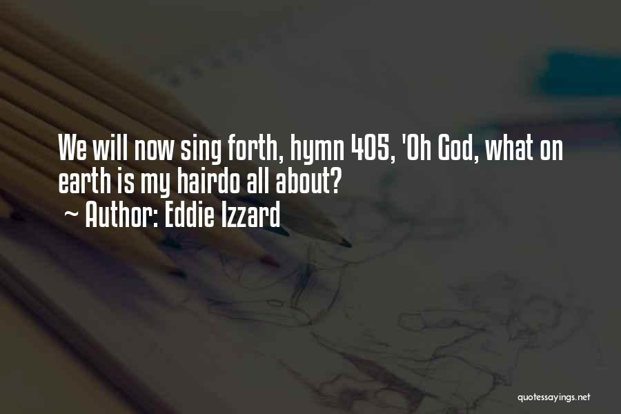 Forth Quotes By Eddie Izzard