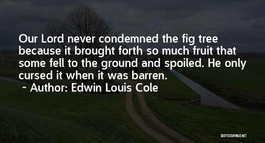 Forth Quotes By Edwin Louis Cole