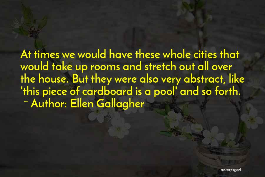 Forth Quotes By Ellen Gallagher