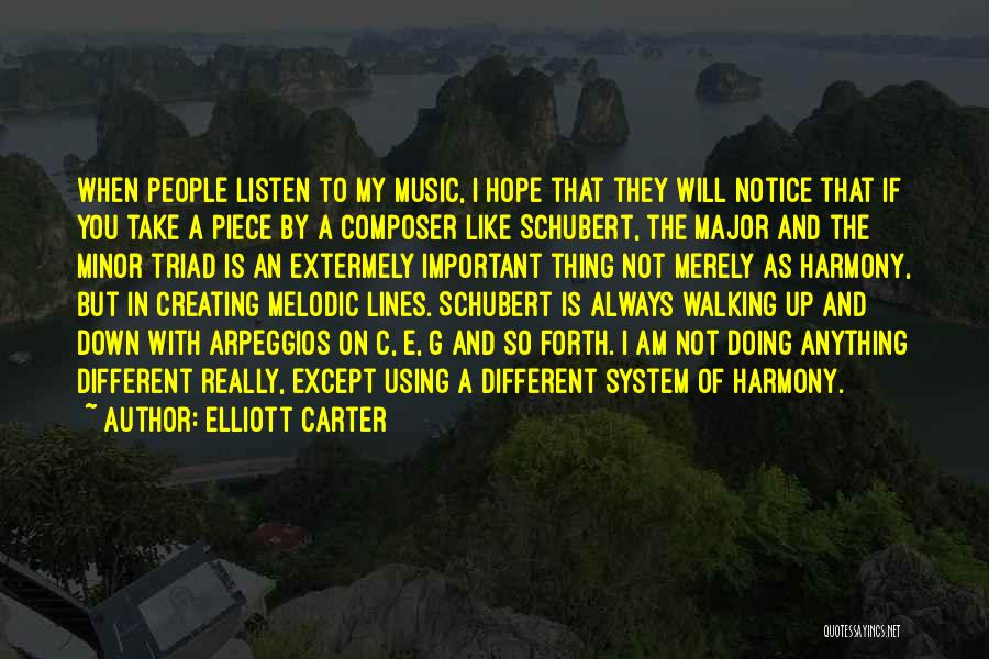 Forth Quotes By Elliott Carter
