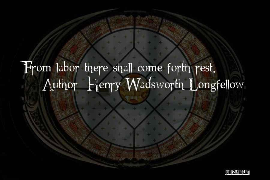 Forth Quotes By Henry Wadsworth Longfellow