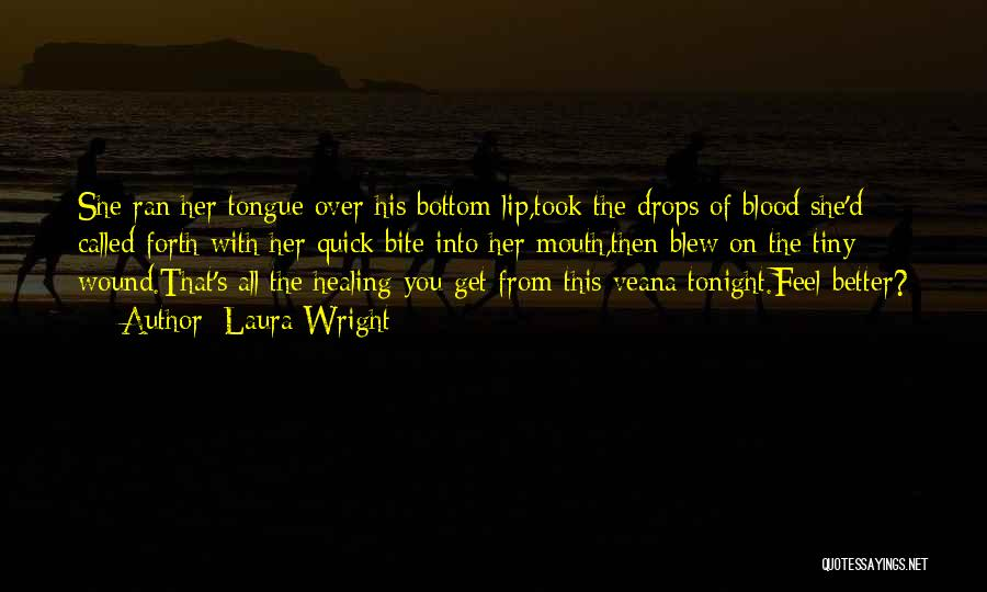 Forth Quotes By Laura Wright