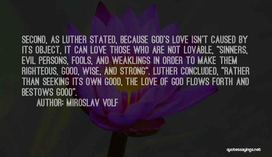 Forth Quotes By Miroslav Volf