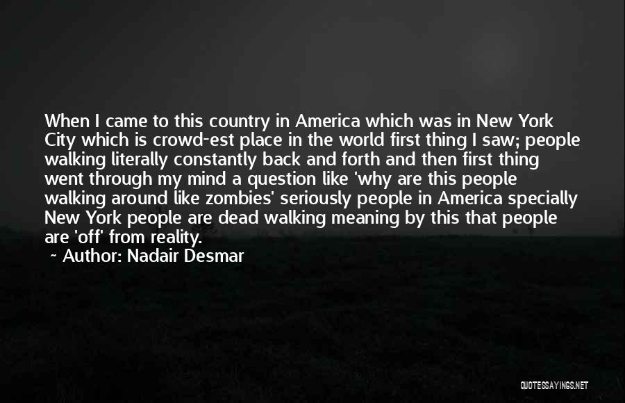 Forth Quotes By Nadair Desmar