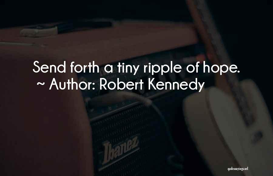 Forth Quotes By Robert Kennedy