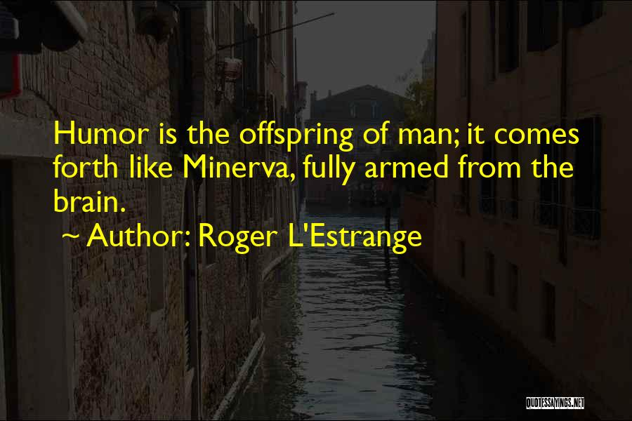 Forth Quotes By Roger L'Estrange