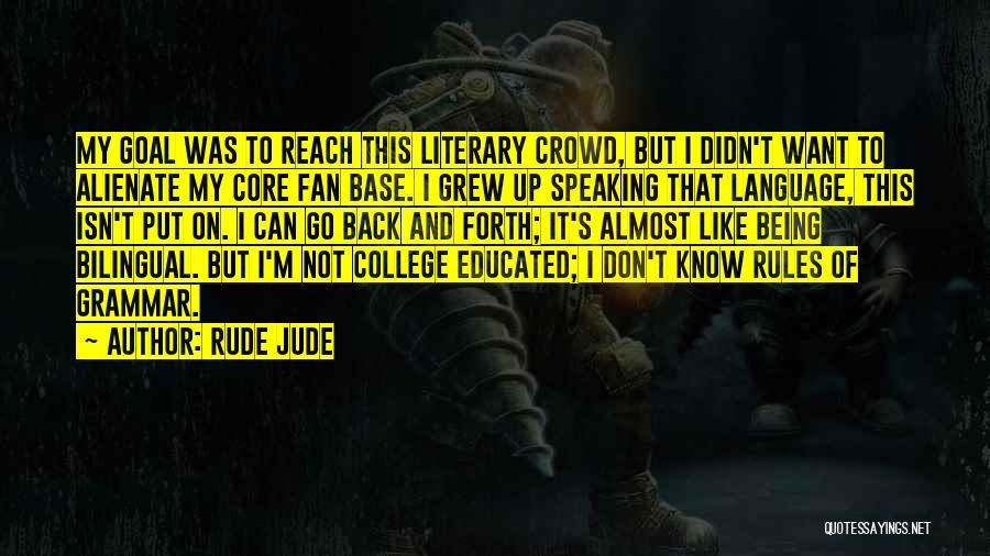Forth Quotes By Rude Jude