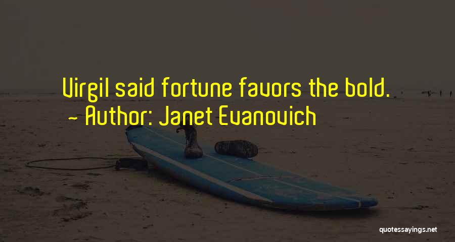 Fortune Favors The Bold Quotes By Janet Evanovich