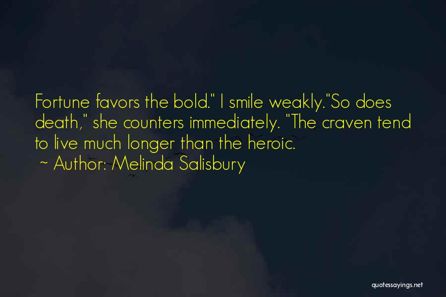Fortune Favors The Bold Quotes By Melinda Salisbury