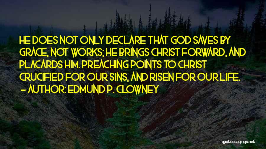 Forward Points Quotes By Edmund P. Clowney