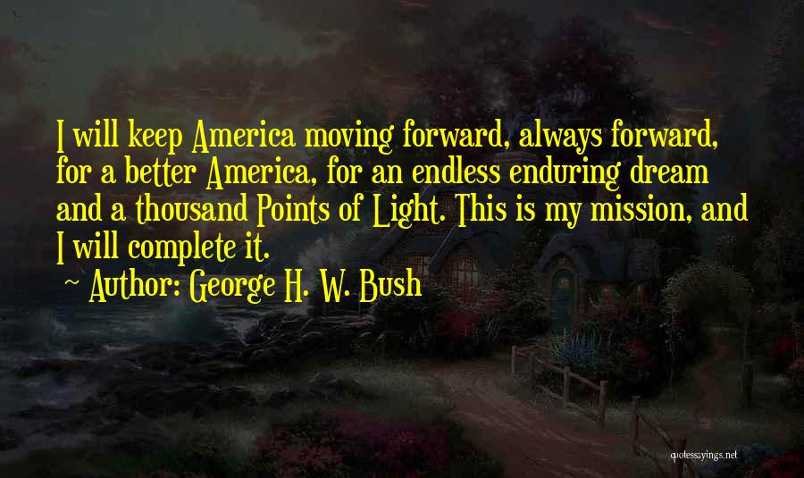 Forward Points Quotes By George H. W. Bush