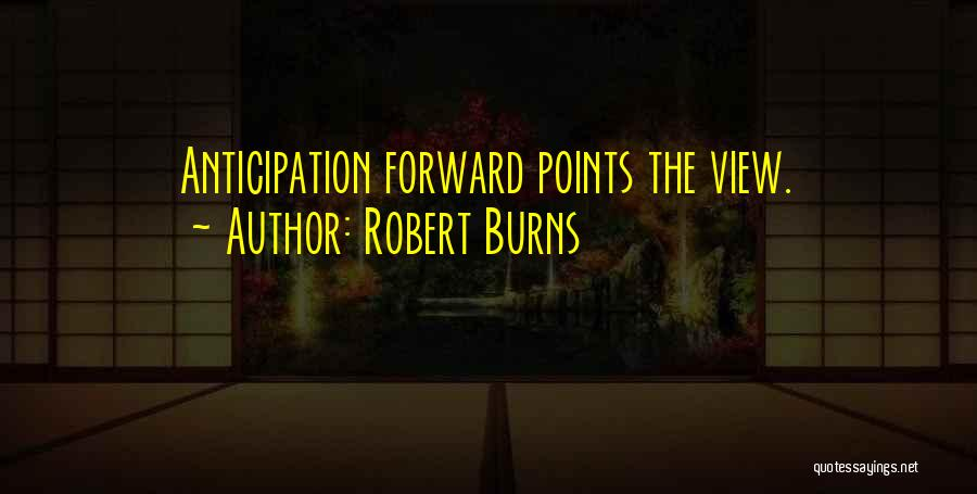 Forward Points Quotes By Robert Burns