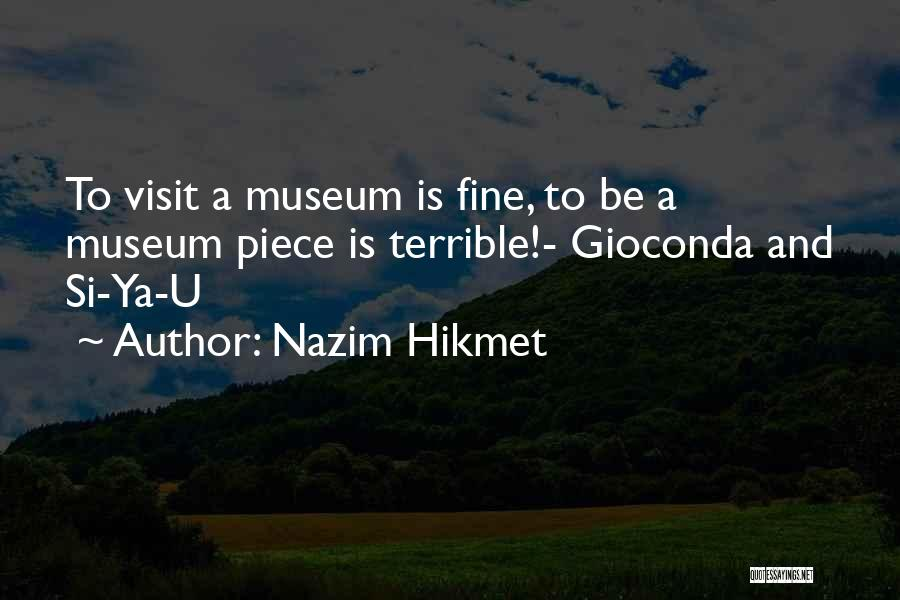 Fossilization Quotes By Nazim Hikmet
