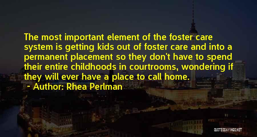 Foster Care System Quotes By Rhea Perlman