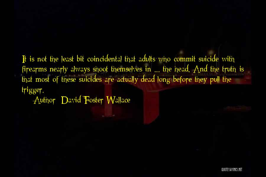 Foster You Re Dead Quotes By David Foster Wallace