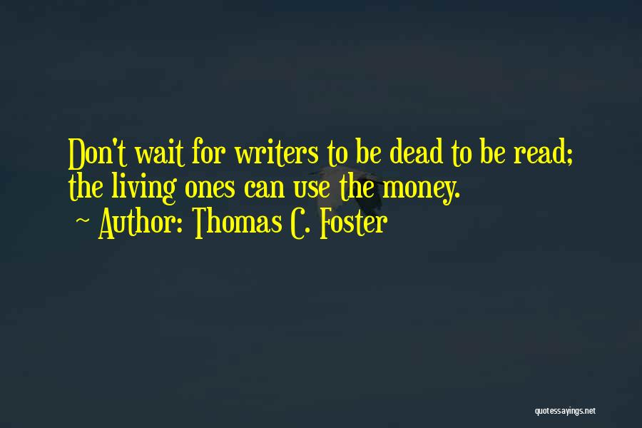 Foster You Re Dead Quotes By Thomas C. Foster
