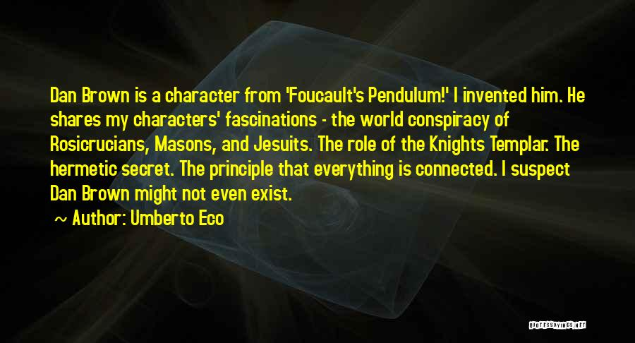 Foucault's Pendulum Quotes By Umberto Eco