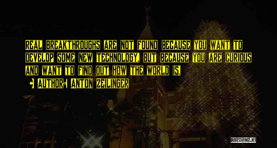Found Somebody New Quotes By Anton Zeilinger