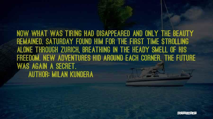Found Somebody New Quotes By Milan Kundera