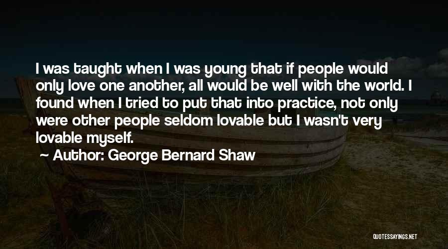 Found The One Quotes By George Bernard Shaw