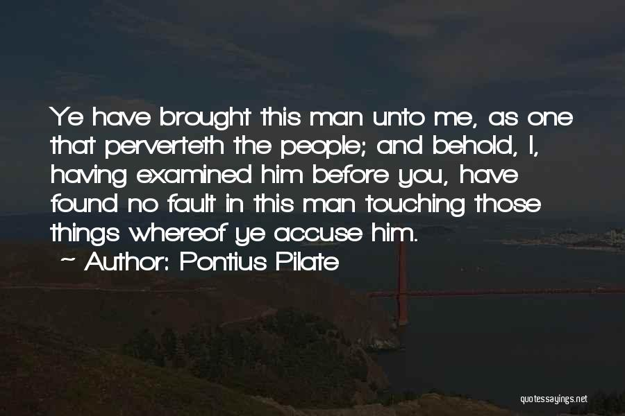 Found The One Quotes By Pontius Pilate