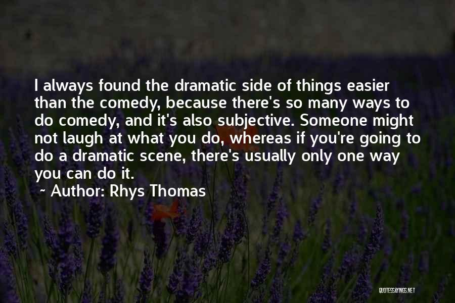 Found The One Quotes By Rhys Thomas