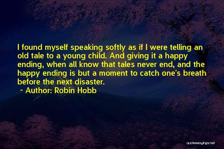 Found The One Quotes By Robin Hobb