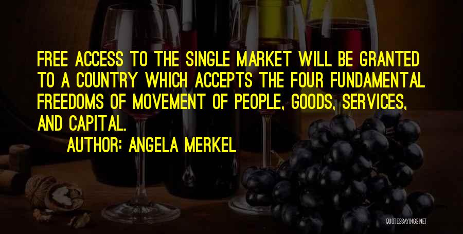 Four Freedoms Quotes By Angela Merkel