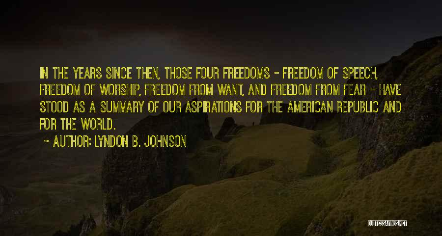 Four Freedoms Quotes By Lyndon B. Johnson