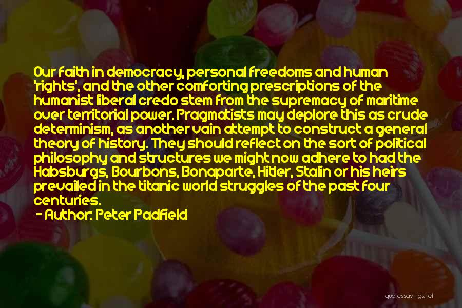 Four Freedoms Quotes By Peter Padfield