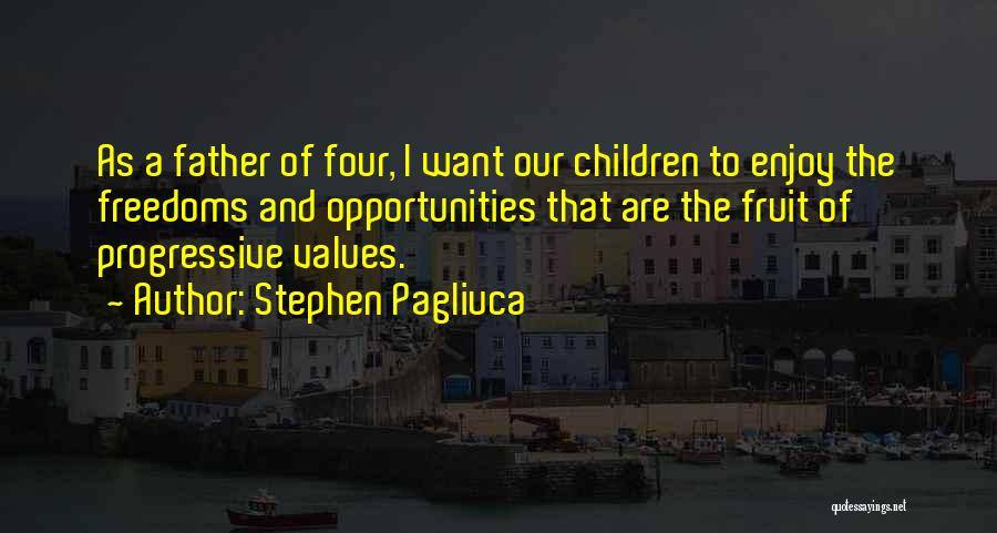 Four Freedoms Quotes By Stephen Pagliuca