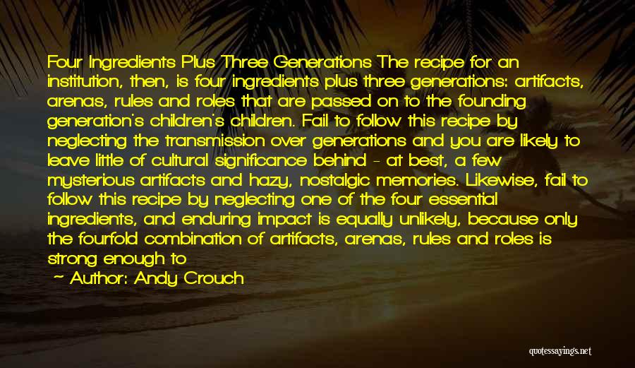 Four Generations Quotes By Andy Crouch