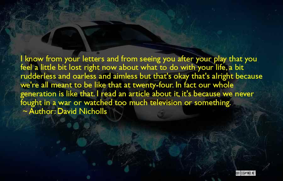 Four Generations Quotes By David Nicholls