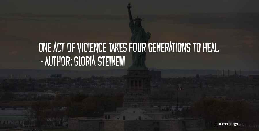 Four Generations Quotes By Gloria Steinem