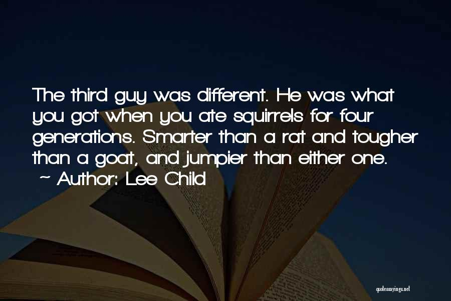 Four Generations Quotes By Lee Child