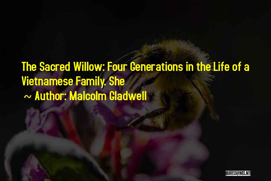 Four Generations Quotes By Malcolm Gladwell