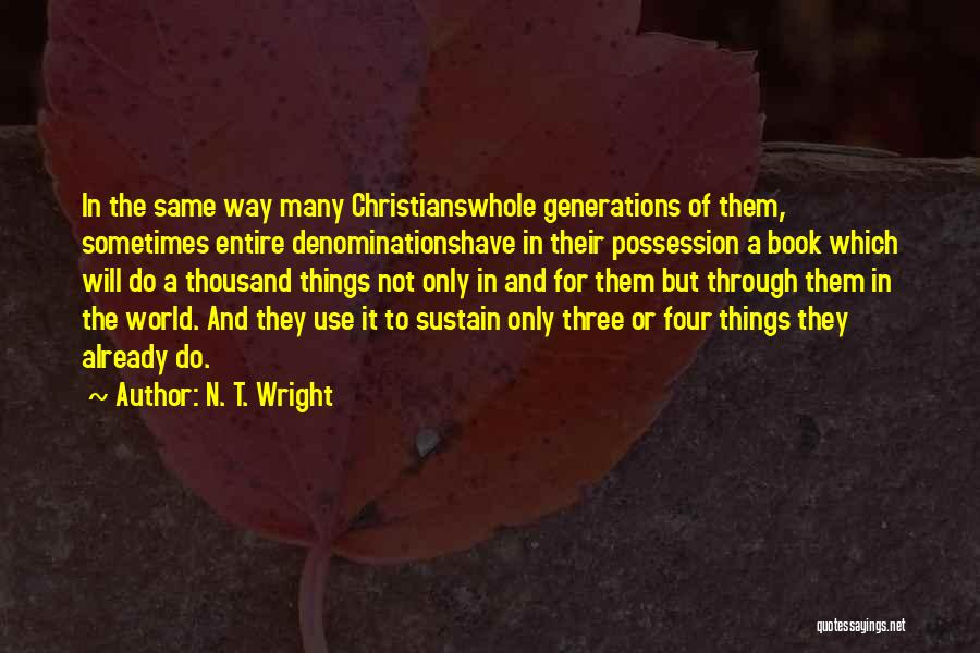 Four Generations Quotes By N. T. Wright