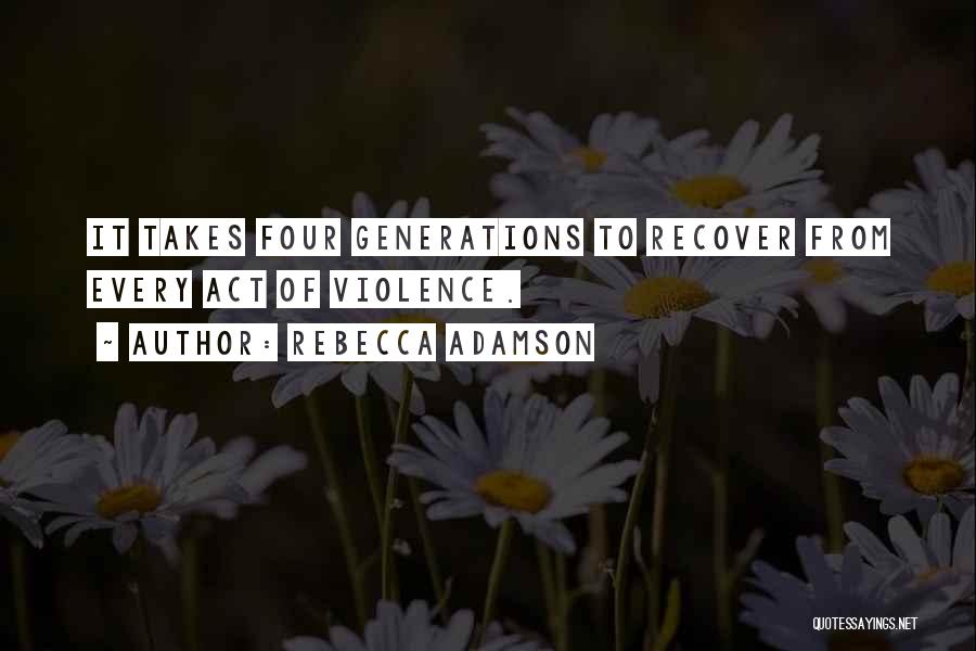Four Generations Quotes By Rebecca Adamson